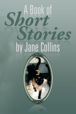 A Book of Short Stories Jane Collins by Jane Collins