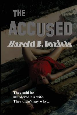 The Accused  by  Harold R Daniels