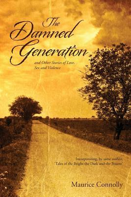The Damned Generation  by  Maurice Connolly