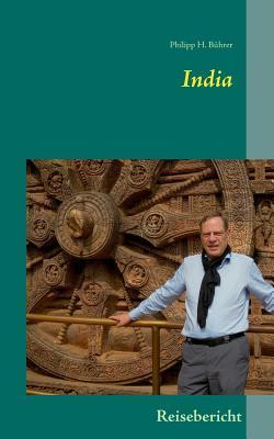 India: Reisebericht  by  Philipp H Buhrer