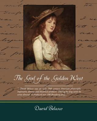 The Girl of the Golden West (eBook) David Belasco