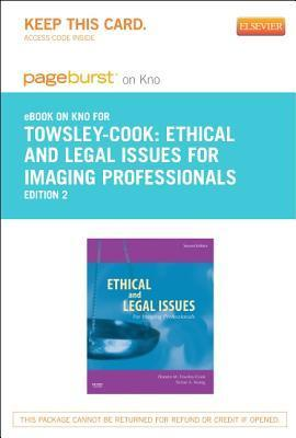 Ethical and Legal Issues for Imaging Professionals - Pageburst E-Book on Kno Doreen M. Towsley-Cook