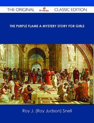 The Purple Flame a Mystery Story for Girls  by  Roy J. Snell