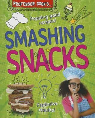 Professor Cooks Smashing Snacks Lorna Brash