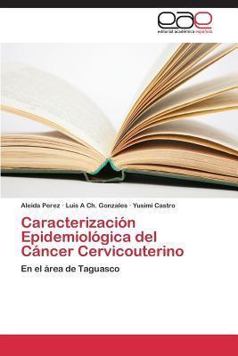 Caracterizacion Epidemiologica del Cancer Cervicouterino Perez Aleida
