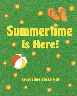 Summertime Is Here Jacqueline Paske Gill