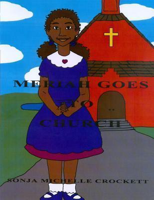 Meriah Goes to Church Sonja Michelle Crockett