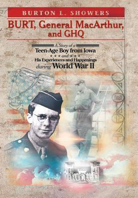 Burt, General MacArthur, and Ghq Burton L. Showers