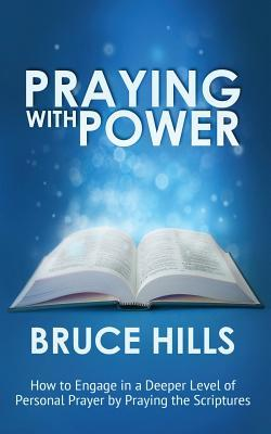 Praying with Power  by  Bruce Hills