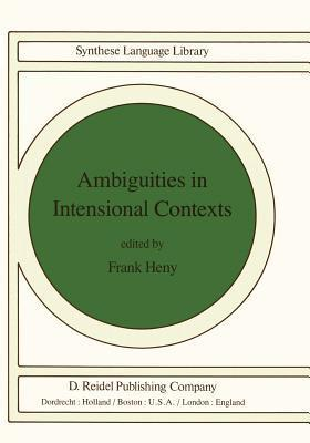Ambiguities in Intensional Contexts  by  Frank Heny
