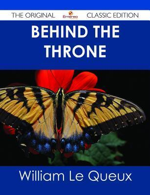 Behind the Throne  by  William Le Queux