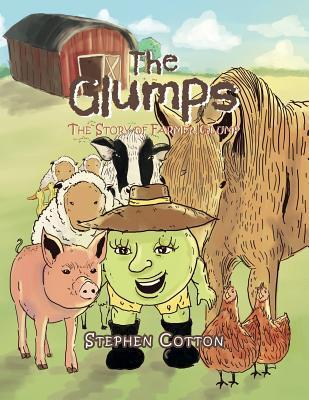 The Glumps: The Story of Farmer Glump  by  Stephen Cotton