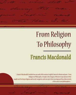 From Religion to Philosophy (eBook) Francis Macdonald Cornford