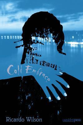 Cold Embrace Ricardo Wilson
