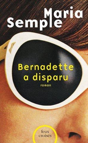 Bernadette a disparu  by  Maria Semple