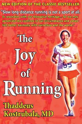 The Joy of Running Thaddeus Kostrubala