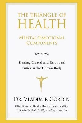 The Triangle of Health: Mental/Emotional Components  by  Vladimir Gordin