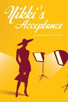 Nikkis Acceptance  by  Amanda Christy Cooper