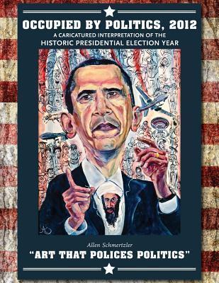 Occupied Politics, 2012 by Allen Schmertzler