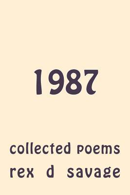 1987: Collected Poems  by  MR Rex D Savage