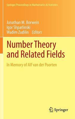 Number Theory and Related Fields: In Memory of Alf Van Der Poorten Jonathan M. Borwein