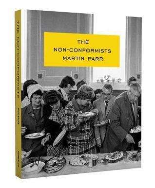 Martin Parr: The Non-Conformists  by  Martin Parr