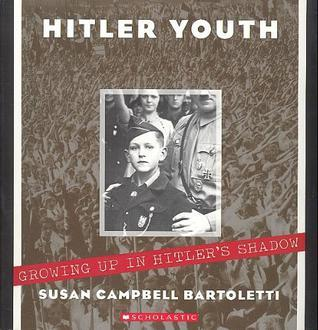 Hitler Youth : Growing up in Hitlers Shadow  by  Susan Campbell Bartoletti