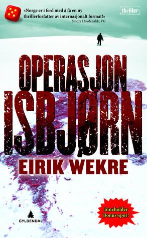 Operasjon Isbjørn (Hege Tønnesen #2)  by  Eirik Wekre