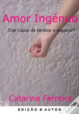 Amor Ingénuo  by  Catarina Ferreira