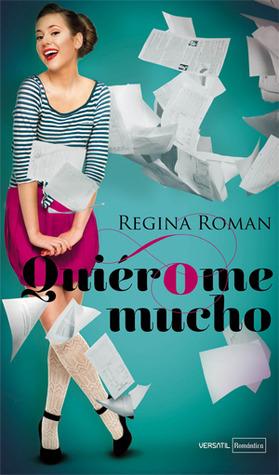 Quiérome mucho  by  Regina Roman