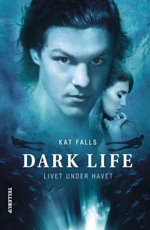 Dark life - Livet under havet (Dark Life, #1) Kat Falls