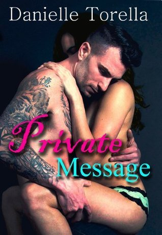 Private Message (Private, #1)  by  Danielle Torella