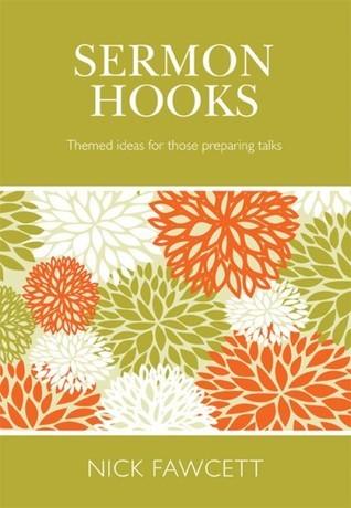 Sermon Hooks Themed Ideas For Those Preparing Talks Nick Fawcett