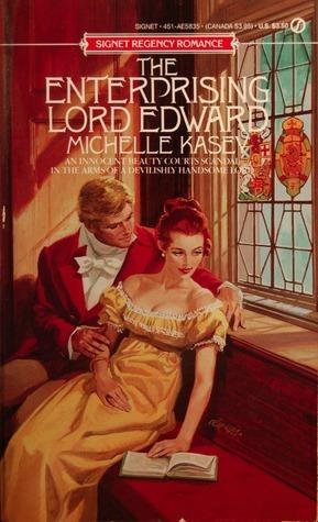 The Enterprising Lord Edward (Regency Trilogy, #3) Michelle Kasey