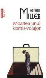 Moartea unui comis-voiajor Arthur Miller