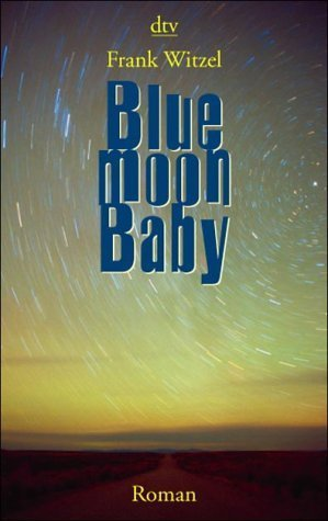 Bluemoon Baby  by  Frank Witzel