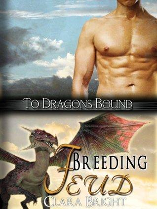 Breeding Feud (To Dragons Bound, #2) Clara Bright