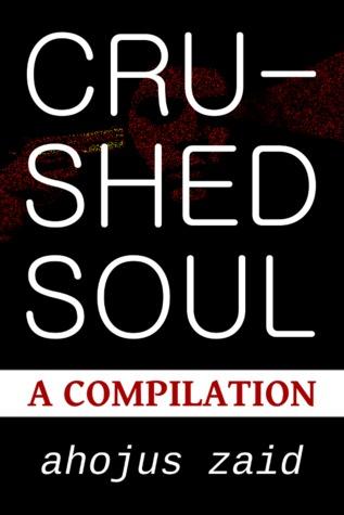 Crushed Soul Ahojus Zaid