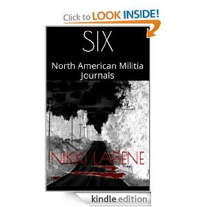 SIX (North American Miltia Series 1)  by  Nikki Lafiene