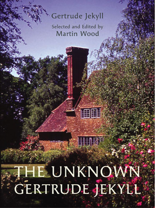 The Unknown Gertrude Jekyll  by  Gertrude Jekyll