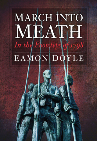 March into Meath: In the Footsteps of 1798 Eamon Doyle