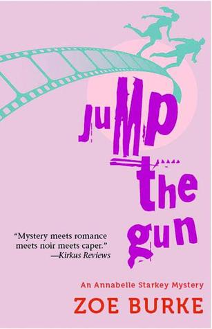 Jump the Gun (An Annabelle Starkey Mystery #1)  by  Zoe Burke