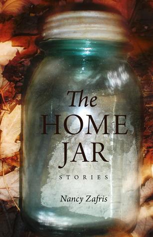 The Home Jar: Stories  by  Nancy Zafris