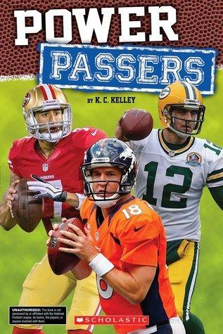 Power Passers  by  K.C. Kelley