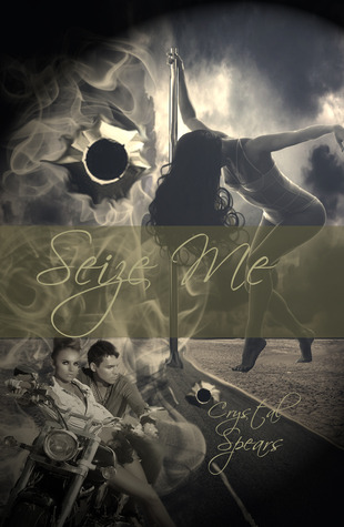 Seize Me (Breakneck, #1) Crystal Spears