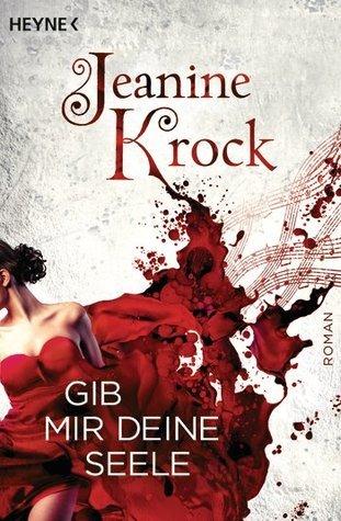 Gib mir deine Seele  by  Jeanine Krock