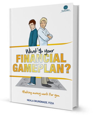 Whats Your Financial Game Plan? (Brad & Adam, #1)  by  Neala Okuromade