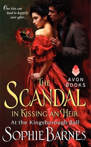 The Scandal in Kissing an Heir (At the Kingsborough Ball, #2)  by  Sophie Barnes