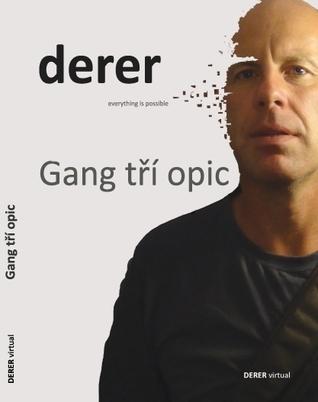 Gang tří opic Ivan Derer