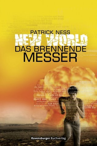 New World: Das brennende Messer (Chaos Walking, #3)  by  Patrick Ness